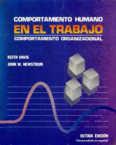 comportamiento humano en el trabajo davis y newstrom